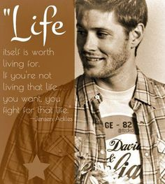 via Addicted to Dean Winchester - another nice edit of Jensen's quote.