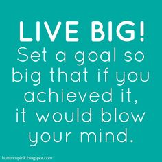 Dream big! Live your WILDEST dreams! http://buttercupink.blogspot.com.au/2012/04/live-your-wildest-dreams.html