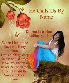 He calls us by name.