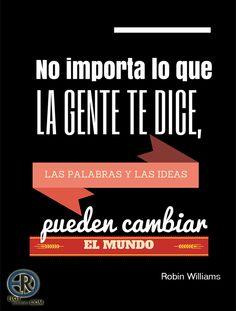 """""""No importa lo que la gente te dice, las palabras y las ideas pueden cambiar el mundo.""""  -   #LasPalabras #Frasedeldia #Reflexiones"""