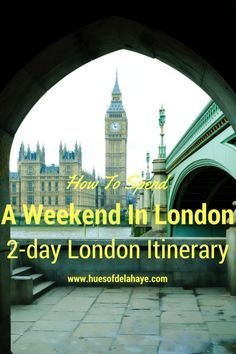 How To Spend A Weekend In London: 2-day London Itinerary. A weekend in London. How to spend a weekend in London. How to spend a weekend in London. How to spend 48 hours London. 48 hours in London. 48 hours only in London. Visit borough market, Southbank,