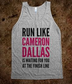 RUN LIKE CAMERON DALLAS IS WAITING FOR YOU AT THE FINISH LINE TANK TOP (IDC100230)