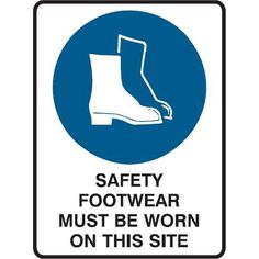 Safety Footwear Must be Worn on this Site Safety Footwear, Site Sign, Signage, Construction, Group, Building, Signs