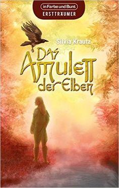 Das Amulett der Elben: Fantasy-Roman: Amazon.de: Silvia Krautz: Bücher