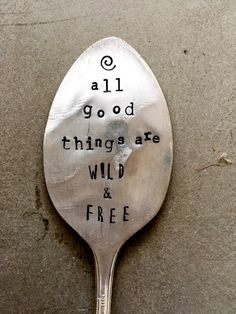 All Good Things Are Wild and Free Stamped by SweetThymeDesign