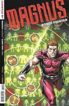 Magnus, Robot Fighter Part 12 __Written By Fred Van Lente , Art Joseph Copper and Roberto Castro , Cover Cory Smith ,Magnus battles THE BASILISK, an unstoppable entity bent on blasting our hero into a