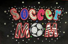 My Soccer Mom shirt!