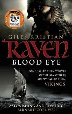 Raven: Blood Eye (Raven 1) - Raven 1- Giles Kristian