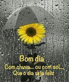 Bom dia, com chuva ou com sol!