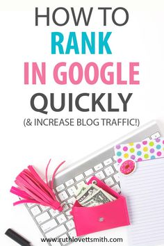 Learn how to rank in Google quickly, and increase blog traffic with search engine optimization. Use these increase blog traffic tips and learn how to make money blogging. #searchengineoptimization #SEO #bloggingtips #beginnerblogging #makemoneyblogging #increaseblogtraffic