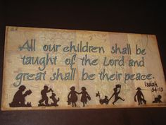 isaiah 54:13 | Isaiah 54:13 | For my little ones at play | Pinterest