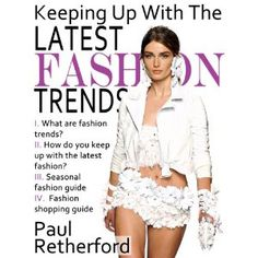 Keeping Up With the Latest Fashion Trends (Kindle Edition)