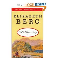 Talk Before Sleep:  One of the first Elizabeth Berg novels I read and I was hooked.