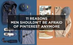 11 Reasons Men Shouldn't Be Afraid Of Pinterest Anymore