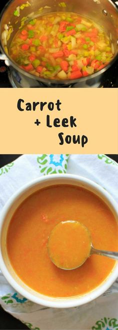 Carrot Leek Soup - one pot meal ready in 30 minutes. Super flavorful and healthy vegetable meal!