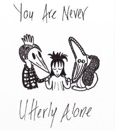 You are never utterly alone