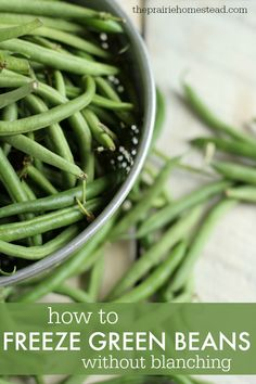 how to freeze green beans without blanching;Snap off the ends, and break the beans into halves or thirds, if you like.  Wash and drain thoroughly.  Spread the green beans on a baking sheet in a single layer, and flash freeze for 30-60 minutes. Remove them from the tray, place in a freezer baggie, label, and place back into the freezer.
