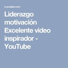 Liderazgo motivación Excelente video inspirador - YouTube