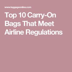 Top 10 Carry-On Bags That Meet Airline Regulations