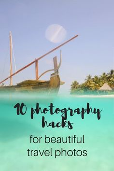Improve your travel photography with these simple but very effective photography hacks for beautiful travel photos during your next trip.