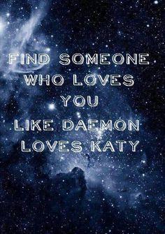 Luxen. Katy Swartz. Daemon Black. Dee Black. Dawson Black. Obsidian. Onyx. Opal. Origin. Opposition. Shadows. Arum. Find someone who loves you like Daemon loves Katy.