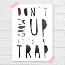 Don't grow up it's a trap | Poster A3