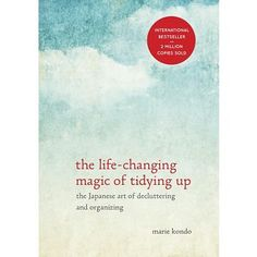 The Life-Changing Magic of Tidying Up: The Japanese Art of Decluttering and Organizing (Hardcover) byMarie Kondo