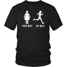 Fresh Running design Your wife My wife Running T-shirt is for all girls that have running passion! If you want different color, style or have idea for design contact us we will be more than happy to help you! support@teelime.com