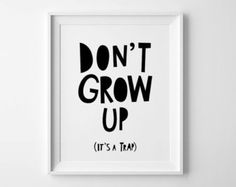 Nursery printable, wall art, affiche scandinave, don't grow up, its a trap, mini learners, nursery art, black and white art, printable quote