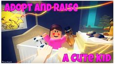 Adopt and Raise a Cute Kid - ROBLOX