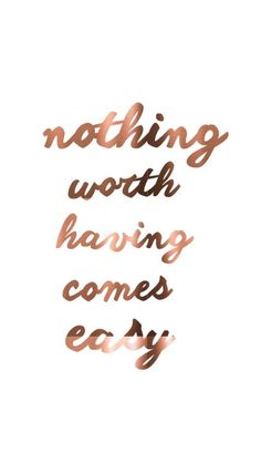 Copper Print // Nothing Worth Having Comes Easy // Motivational Quote Poster // Real Copper Prints // or Poster // Office Decor Art Quotes Dream, Quotes To Live By, The Words, Citation Encouragement, Rose Gold Quotes, Favorite Quotes, Best Quotes, Positive Quotes, Motivational Quotes