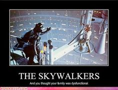 The Skywalkers, And you thought your family was dysfunctional.