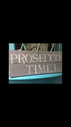 Hand crafted - Prosecco time- sign - made from reclaimed wood- #upcycling #handmade rustic wooden sign. Coming soon