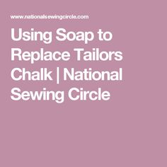 Using Soap to Replace Tailors Chalk | National Sewing Circle