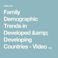 Family Demographic Trends in Developed & Developing Countries - Video & Lesson Transcript | Study.com