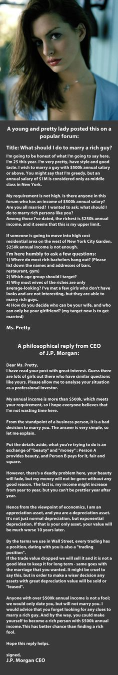 "Oh my goodness. BRILLIANT reply to a ""Ms. Pretty"" girl who wants to find out just how to get herself a ""rich husband"" - love this!"