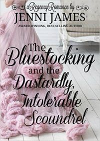 The Bluestocking and the Dastardly, Intolerable Scoundrel by Jenni James #Historical #Romance. Rating: Mild.