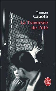 Amazon.fr - La Traversée de l'été - Truman Capote - Livres