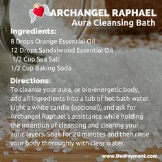ARCHANGEL RAPHAEL AURA CLEANSING BATH. From the book The Archangel Apothecary - https://store.bookbaby.com/book/The-Archangel-Apothecary  Archangel Raphael, essential oils, aromatherapy, archangels, angel communication, angels, aura cleansing, aura, bath salts