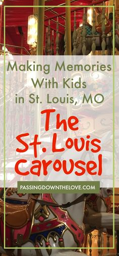 Making Memories with Kids in St. Louis, MO.  Enjoy the St. Louis Carousel in Faust Park.  One of the fun things to do with kids in St. Louis, MO. via @HTTPS://WWW.PINTEREST.COM/BLONDIE5757