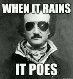 I will never not think Poe memes are not funny Edgar Allen Poe, Edgar Allan, Humor English, English Class, Super Memes, Funny Memes, Hilarious, Memes Humor, Class Memes