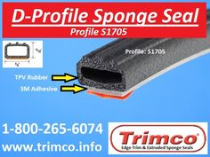 Trimco Rubber D-Profile Sponge Seals are available in a multitude of shapes and sizes with or without adhesive depending on your application. Trimco's D-Shaped Sponge Seals are used to reduce noise, vibration and protect your vehicle from the elements. Our team of dedicated professionals can design and produce D-Shaped Sponge Seals tailored to your specific needs. Check out our website for more details. www.trimco.info