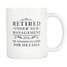 Retired Under New Management See Grandchildren For Details White Mug