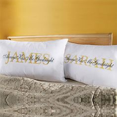 Always Kiss Me Goodnight pillowcase set.  You can have them personalized!