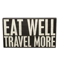 Take a look at this 'Eat Well' Box Sign by Primitives by Kathy on #zulily today!