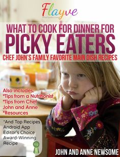 What to Cook for Dinner for Picky Eaters by John & Anne Newsome available free for limited time on Kindle click to get your copy today