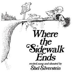 Where the Sidewalk Ends by Shel Silverstein. Where the Sidewalk Ends is a collection of many children's poems that are illustrated with pictures that go with the poems. easy way to introduce poetry when trying to get kids to write their own. I Love Books, Good Books, Books To Read, My Books, Story Books, Shel Silverstein Books, Where The Sidewalk Ends, Before I Forget, Thing 1