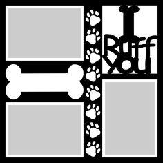 Want2scrap  I Ruff You - 12x12 Overlay Scrapbook laser design page