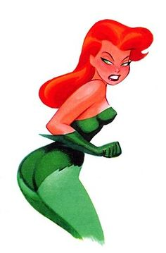 """Bruce Timm Ivy - """"That girl is poisooooon....never trust a big butt and a smile"""""""