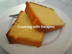Cooking With Swapna: Grany's eggless pound cake